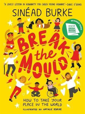 Break the Mould: How to Take Your Place in the World by