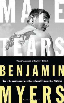 Male Tears by Benjamin Myers