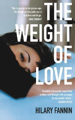The Weight of Love (large paperback) by Hilary Fannin