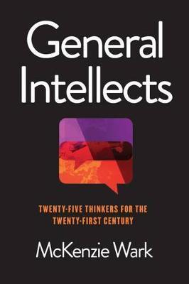 General Intellects   McKenzie Wark by