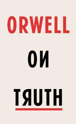 Orwell on Truth by
