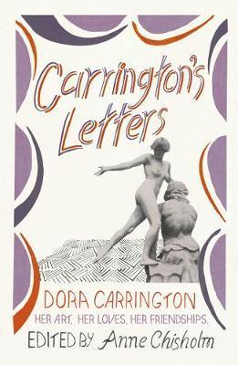 Carrington's Letters: Her Art, Her Loves, Her Friendships by