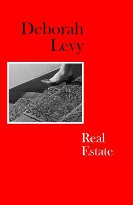 Real Estate by Deborah Levy