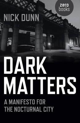 Dark Matters by Nick Dunn