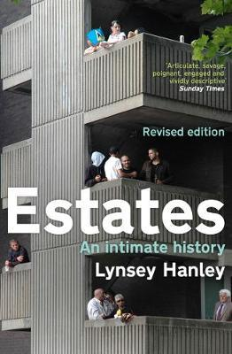 Estates: An Intimate History by Lynsey Hanley
