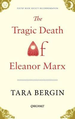 The Tragic Death of Eleanor Marx by Tara Bergin