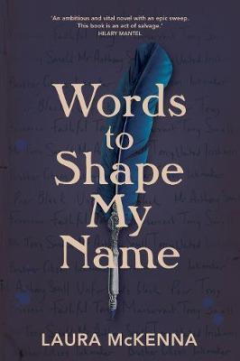 Words To Shape My Name by Laura McKenna