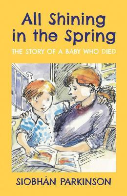 All Shining in the Spring by Siobhan Parkinson