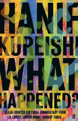What Happened? by Hanif Kureishi