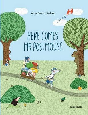 Here Comes Mr Postmouse by Marianne Dubuc