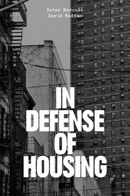 In Defense of Housing by Peter Marcuse