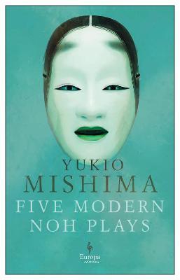Five Modern Noh Plays by Yukio Mishima