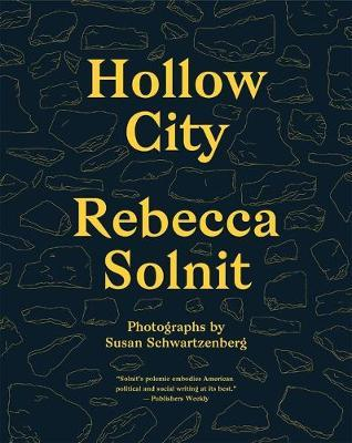 Hollow City   Rebecca Solnit by Rebecca Solnit