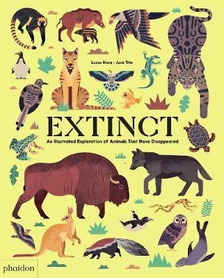 Extinct: An Illustrated Exploration of Animals That Have Disappeared by Lucas Riera