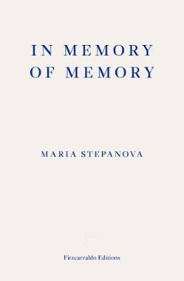 In Memory of Memory by Maria Stepanova