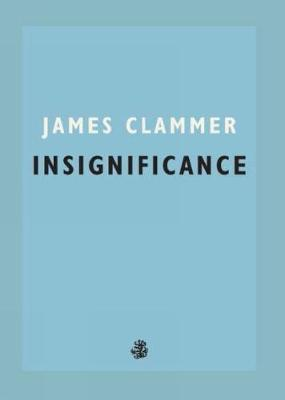 Insignificance by James Clammer