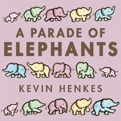 A Parade of Elephants by Kevin Henkes