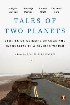 Tales Of Two Planets: Stories of Climate Change and Inequality in a Divided World by