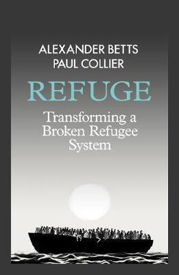 Refuge: Transforming a Broken Refugee Sy by