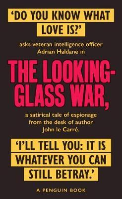 The Looking Glass War: The Smiley Collection by