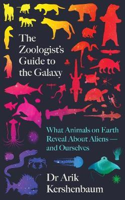 The Zoologist's Guide to the Galaxy by