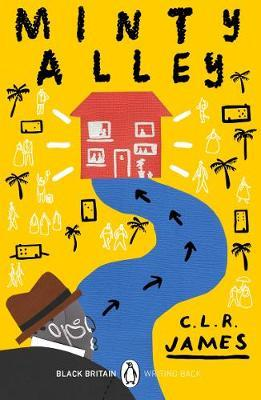 Minty Alley: Black Britain: Writing Back by C.L.R. James