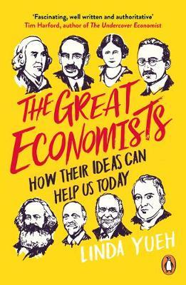 The Great Economists: How Their Ideas Ca by