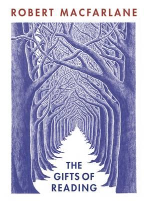 The Gifts of Reading by Robert Macfarlane