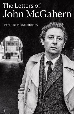 The Letters of John McGahern by FRANK SHOVLIN