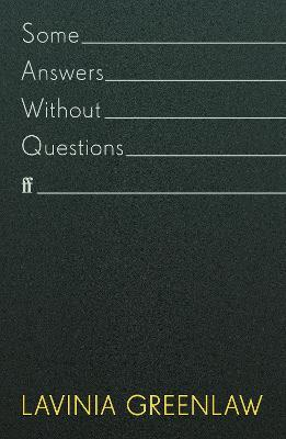 Some Answers Without Questions by Lavinia Greenlaw