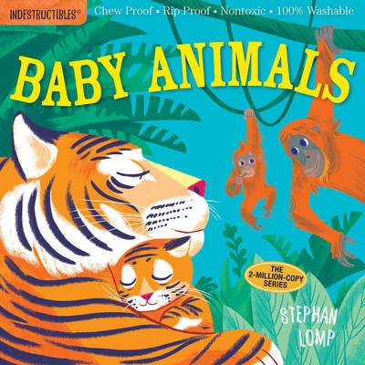 Indestructibles: Baby Animals: Chew Proof * Rip Proof * Nontoxic * 100% Washable by Stephan Lomp