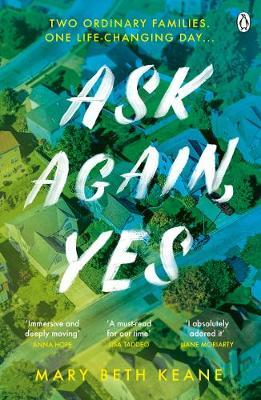 Ask Again, Yes: The gripping, emotional and life-affirming New York Times bestseller by