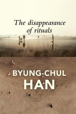 The Disappearance of Rituals by