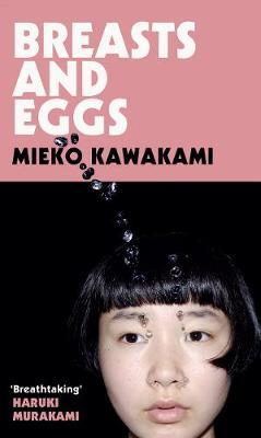 Breasts and Eggs by Mieko Kawakami