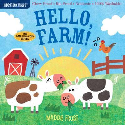 Indestructibles: Hello, Farm!: Chew Proof * Rip Proof * Nontoxic * 100% Washable by Amy Pixton