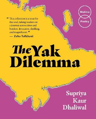 The Yak Dilemma by Supriya Kaur Dhaliwal