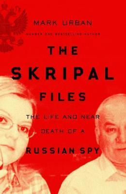 The Skripal Files   Mark Urban by
