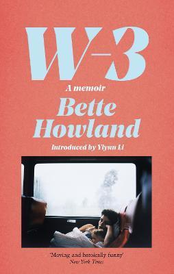 W-3: A Memoir by Bette Howland