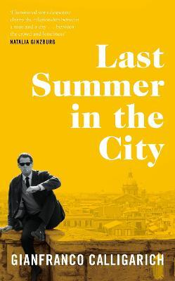 Last Summer in the City by Gianfranco Calligarich