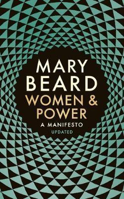 Women and Power: A Manifesto by Professor Mary Beard