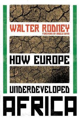 How Europe Underdeveloped Africa by