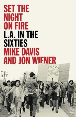 Set the Night on Fire: L A in the Sixties by