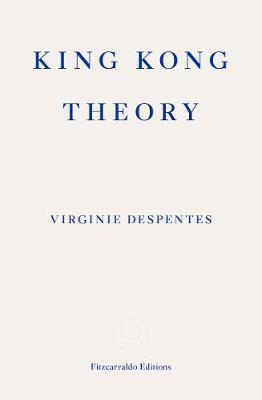 King Kong Theory by Virginie Despentes