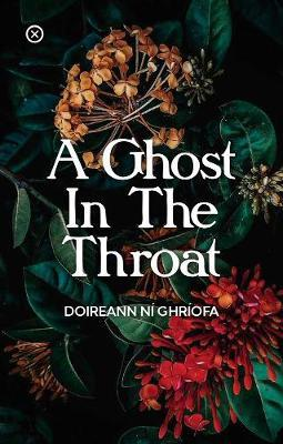 A Ghost In The Throat by Doireann Ni Ghriofa