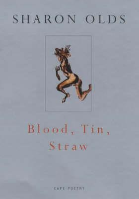 Blood, Tin, Straw by