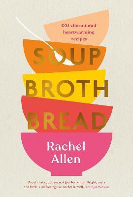 Soup Broth Bread by Rachel Allen