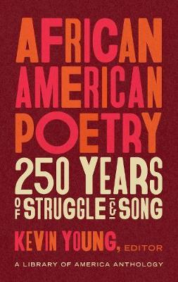 African American Poetry: 250 Years of Struggle and Song by