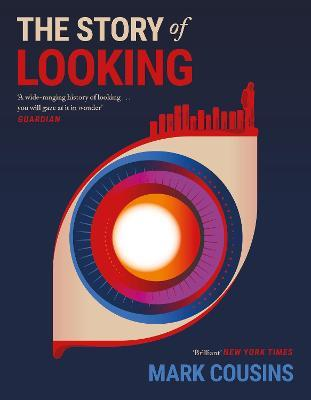 The Story of Looking by Mark Cousins