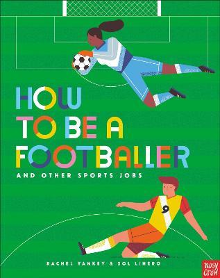 How to Be a Footballer and Other Sports by Sol Linero
