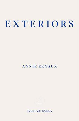 Exteriors by Annie Ernaux